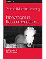 Practical Machine Learning: Innovations in Recommendation