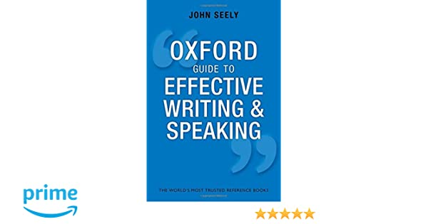 Oxford guide to effective writing and speaking how to communicate oxford guide to effective writing and speaking how to communicate clearly 9780199652709 communication books amazon fandeluxe Images