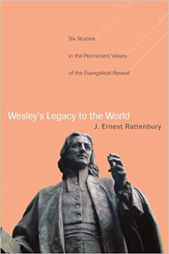 Book Wesley's Legacy to the World: Six Studies in the Permanent Values of the Evangelical Revival