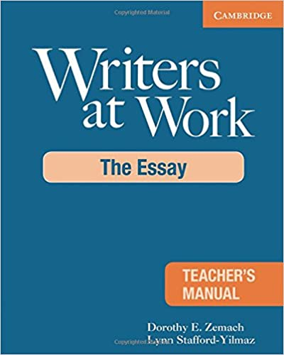 writers at work teacher s manual the essay writers at work  writers at work teacher s manual the essay writers at work cambridge 1st edition