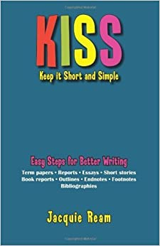Book Kiss: Keep It Short and Simple by Jacquie Ream (2005-03-30)