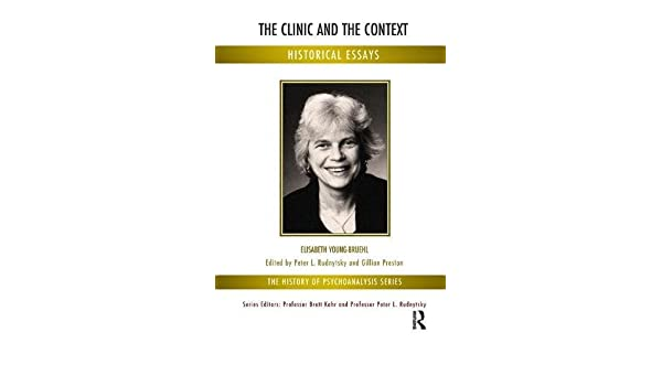 The Clinic and the Context: Historical Essays