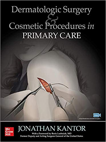 Dermatologic Surgery and Cosmetic Procedures in Primary Care Practice - Original PDF