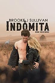 Indômita (Identidade Livro 3)