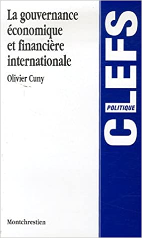 Livre gratuits en ligne La gouvernance économique et financière internationale pdf ebook