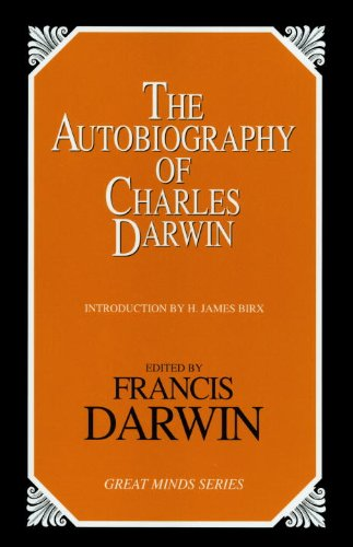 The Autobiography of Charles Darwin (Great Minds) PDF