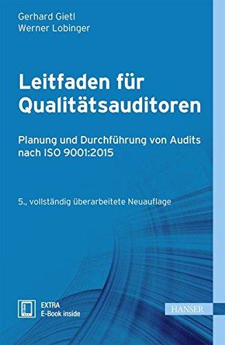 Leitfaden für Qualitätsauditoren: Planung und Durchführung von Audits nach ISO 9001:2015 Gebundenes Buch – 5. September 2016 Gerhard Gietl Werner Lobinger 3446446249 Business / Management