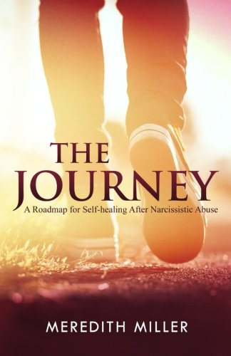 The Journey  A Roadmap For Self Healing After Narcissistic Abuse