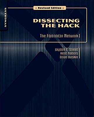 Dissecting the Hack: The F0rb1dd3n Network, Revised Edition: Jayson