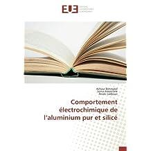 Comportement électrochimique de l'aluminium pur et silicé