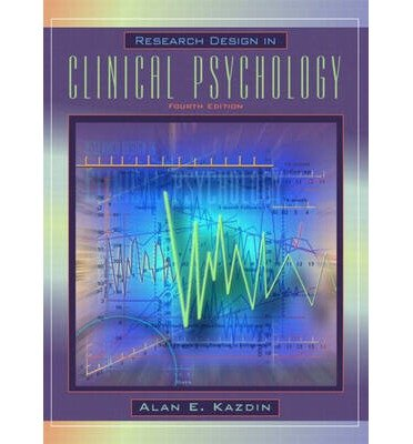 [(Research Design in Clinical Psychology)] [Author: Alan E. Kazdin] published on (June, 2002) pdf