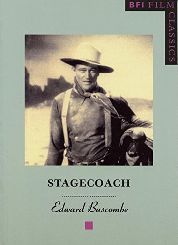 Stagecoach (BFI Film Classics)