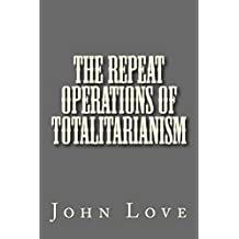 The repeat operations of Totalitarianism: A short synopsis