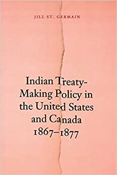 Book Indian Treaty-Making Policy in the United States and Canada, 1867-1877