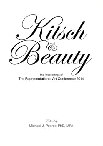 Book Kitsch and Beauty: The Proceedings of The Representational Art Conference 2014