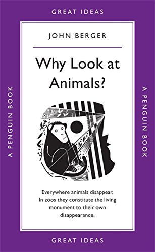 Great Ideas Why Look At Animals? (Penguin Great Ideas), by Berger John