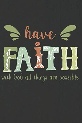 Have Faith With God All Things Are Possible: A Daily Prayer Journal Notebook to Write In, with Matte Soft Cover. 120 Blank Lined Pages for Thoughts, Prayers, Thanks and Devotions]()