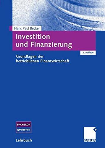 Investition und Finanzierung Taschenbuch – 26. Juni 2008 Hans Paul Becker Gabler Verlag 383491083X Finanzierung; Einführungen