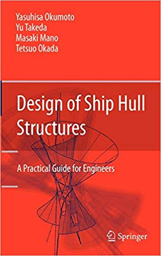 Design of Ship Hull Structures: A Practical Guide for Engineers