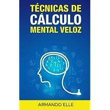 Técnicas de Cálculo Mental Veloz (Spanish Edition)