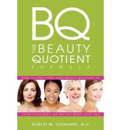 The Beauty Quotient Formula: How to Find Your Own Beauty Quotient to Look Your Best - No Matter What Your Age (Hardback) - Common