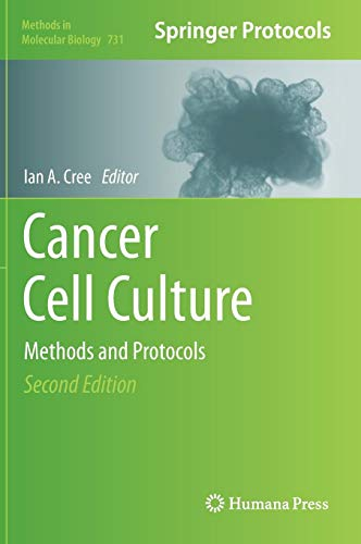 Cancer Cell Culture: Methods and Protocols (Methods in Molecular - Cancer Cell Molecular