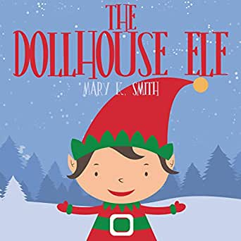 Amazon com: The Dollhouse Elf: Christmas Picture Storybook