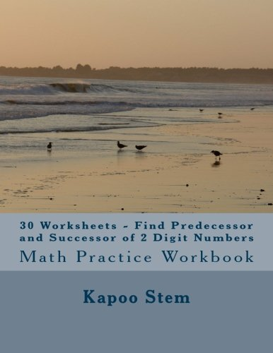 Download 30 Worksheets - Find Predecessor and Successor of 2 Digit Numbers: Math Practice Workbook (30 Days Math Number Between Series) (Volume 2) pdf