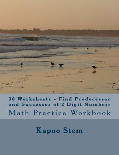 30 Worksheets - Find Predecessor and Successor of 2 Digit Numbers: Math Practice Workbook (30 Days Math Number Between Series) (Volume 2) pdf