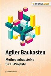 Agiler Baukasten - Methodenbausteine für IT-Projekte