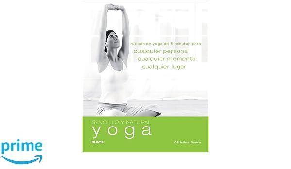 Yoga: Rutinas de yoga de 5 minutos para cualquier persona ...