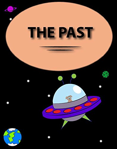 Children's Book: The Past (Series Book #9): Beautifully Illustrated Children's Book (Rocky)