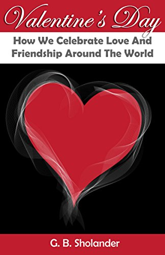 valentines day how we celebrate love and friendship around the world by sholander - Why We Celebrate Valentine Day