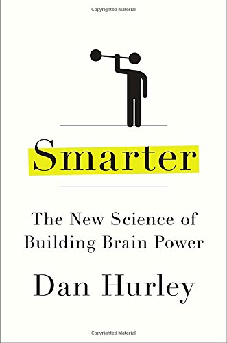 Smarter: The New Science of Building Brain (Brain Building)