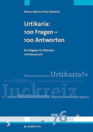 Urtikaria  Nesselsucht   100 Fragen   100 Antworten  Ein Patientenratgeber