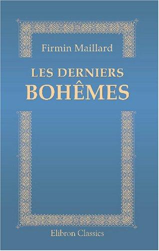 Les derniers Bohêmes: Henri Murger et son temps (French Edition)