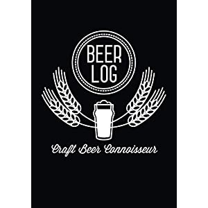 Beer Log: Craft Beer Connoisseur: Beer Rating and Tasting Log Book