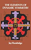 The Elements of Dynamic Symmetry (Dover Art Instruction)