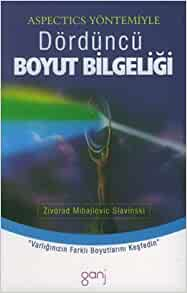 Dorduncu Boyut Bilgeligi: Zivorad Mihajlovic Stavinski: 9789758817498