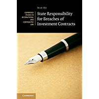 State Responsibility for Breaches of Investment Contracts (Cambridge Studies in International and Comparative Law Book 136)