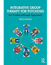 Integrative Group Therapy for Psychosis: An Evidence-Based Approach