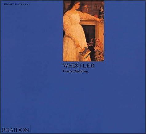 Book Whistler: Colour Library (Phaidon Colour Library) by Frances Spalding (1998-08-12)