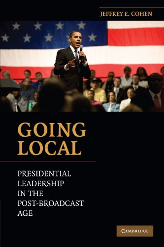Going Local: Presidential Leadership in the...