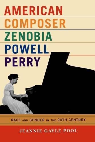 American Composer Zenobia Powell Perry: Race and Gender in the 20th Century