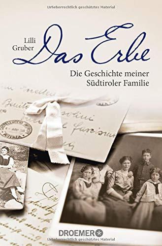 Das Erbe: Die Geschichte meiner Südtiroler Familie