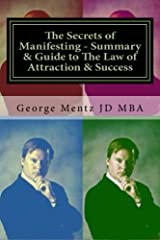 The Secrets of Manifesting - Summary & Guide to The Law of Attraction & Success Paperback