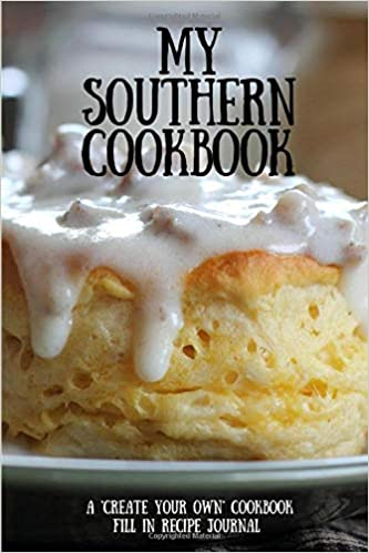 my southern cookbook a create your own cookbook fill in recipe