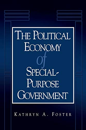 The Political Economy of Special-Purpose Government (American Government and Public Policy)