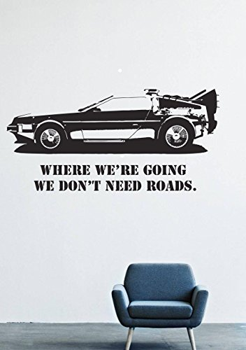 - Wall Decals Decor Vinyl Car Back to the Future DeLorean DMC-12 Car Where We`re Coing We Don`t need Roads GMO0463
