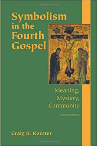 Symbolism In The Fourth Gospel Meaning Mystery Community Craig R